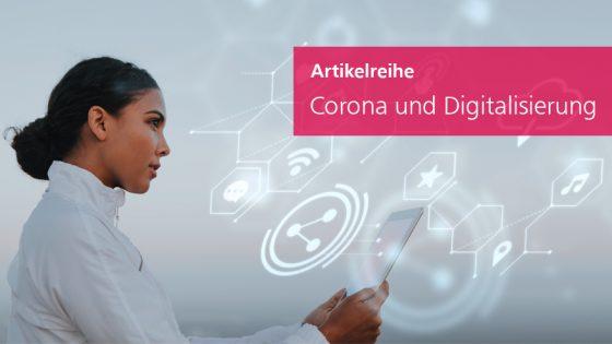 Corona and Digitization Article series